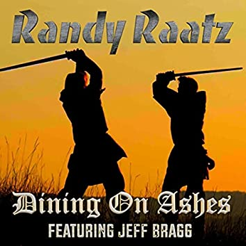 Dining on Ashes (feat. Jeff Bragg)