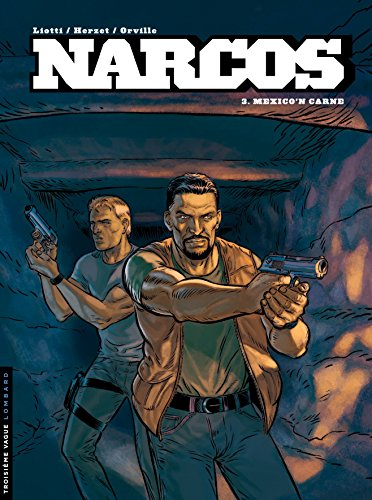 Amazon.com: Narcos - tome 3 - Mexico'n carne (French Edition) eBook:  Liotti, Liotti, Giuseppe: Kindle Store