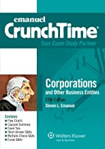 CrunchTime: Corporations and Other Business Entities, Fifth Edition (Emanuel Crunchtime)