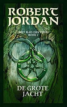 De grote jacht (Het Rad des Tijds Book 2) van [Robert Jordan, Matthew C. Nielsen, Jo Thomas, Johan-Martijn Flaton]