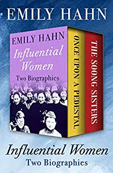 Influential Women: Two Biographies by [Emily Hahn]