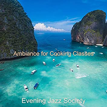 Ambiance for Cooking Classes