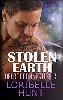 Stolen Earth (Delroi Connection Book 3) by [Loribelle Hunt]