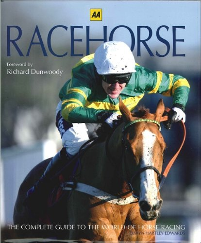 AA RACEHORSE THE COMPLETE GUIDE TO THE WORLD OF HORSE RACING