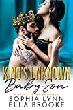 King's Unknown Baby Son: A Second Chance Secret Baby Romance