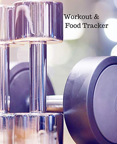 Workout & Food Tracker: Daily Workout & Food Journal / Notebook / Diary, 90 Day 190 pages Daily Exercise Meal Progress Tracker For a Better You with a pair of chrome dumbbells on the cover.