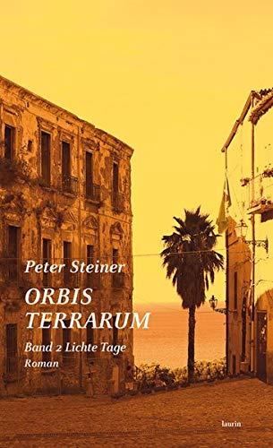 ORBIS TERRARUM Band 2 Lichte Tage: Roman