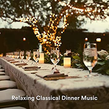 Relaxing Classical Dinner Music