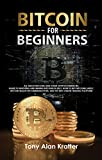 Bitcoin for Beginners: All About Bitcoins and Other Cryptocurrencies, Guide to Investing and Mining Bitcoins in 2021, How to Buy Bitcoins Safely, Bitcoin ... and the Best Platforms (English Edition)