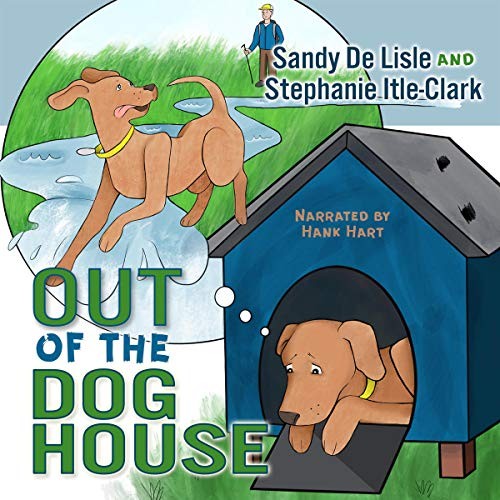 Out of the Dog House Audiobook By Sandy De Lisle, Stephanie Itle-Clark cover art