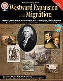 Westward Expansion and Migration, Grades 6 - 12 (American History (Mark Twain Media))
