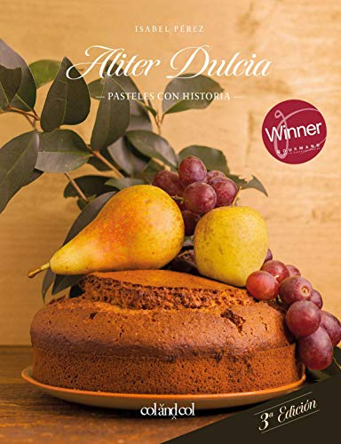 Aliter Dulcia: Pasteles con historia (Cocina de autor), 3ra edicion: 1