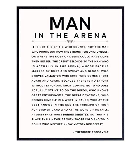 Man in the Arena Quote Poster - 8x10 Motivational Inspirational Teddy Roosevelt Daring Greatly Wall Art Decor - Unique Gift for Men, Boys, Teens, Entrepreneur - For Office, Living Room, Bedroom