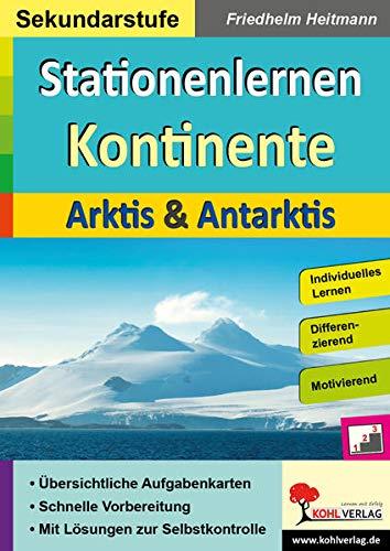 Stationenlernen Kontinente / Arktis & Antarktis: Übersichtliche Aufgabenkarten in drei Niveaustufen
