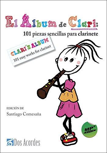 El álbum del clari: 101 piezas sencillas para clarinete