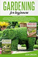 Gardening for Beginners: This Book Includes: Raised Bed Gardening for Beginners + Greenhouse Gardening for Beginners