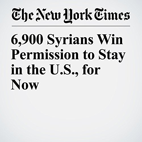 6,900 Syrians Win Permission to Stay in the U.S., for Now copertina