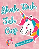 Shuh Duh Fuh Cup: Unicorns Planner Plan Everything As You Like