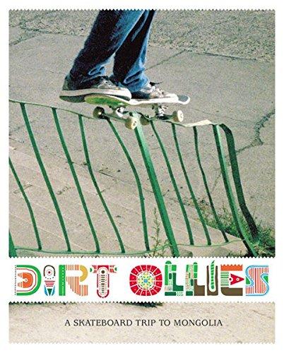 Dirt Ollies - A Skateboard Trip to Mongolia: Mit DVD: Mongolian Tyres