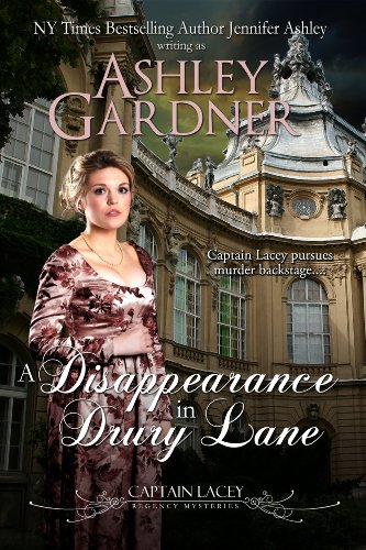 A Disappearance in Drury Lane (Captain Lacey Regency Mysteries Book 8) by [Ashley Gardner, Jennifer Ashley]