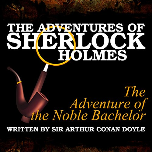 The Adventures of Sherlock Holmes: The Adventure of the Noble Bachelor cover art