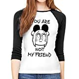 MeiShop Camisetas de Manga Tres Cuartos para Mujer Custom You Are Not My Friend Raglan T-Shirts Front Print Three Quarter Sleeve T-Shirts tee For Women