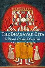 The Bhagavad Gita In Plain and Simple English (A Modern Translation and the Original Version)