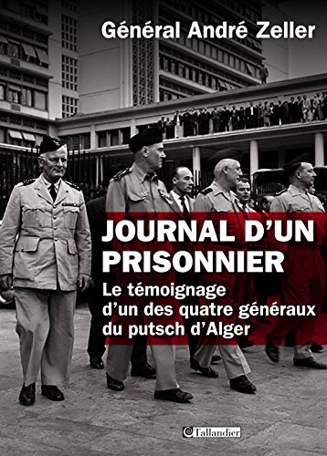 Journal d'un prisonnier. Le témoignage d'un des quatre généraux du putsch d'Alger (HISTOIRE)