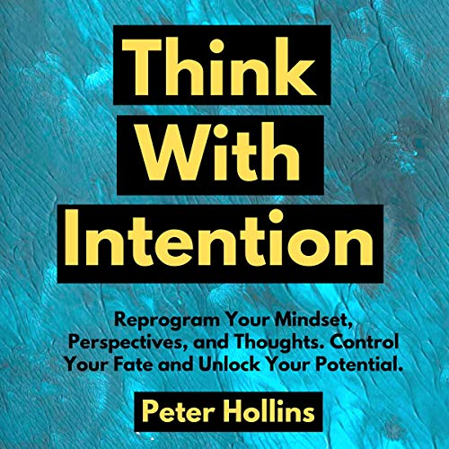 Think with Intention Audiobook By Peter Hollins cover art