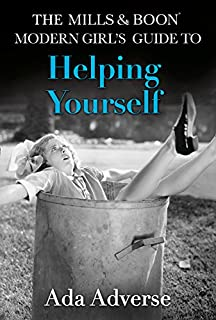 The Mills & Boon Modern Girl's Guide To Helping Yourself: Life Hacks ForFeminists: Book 3