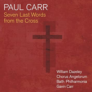Carr: Seven Last Words from the Cross