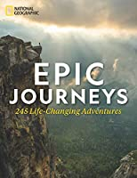 Epic Journeys: 245 Life-Changing Adventures