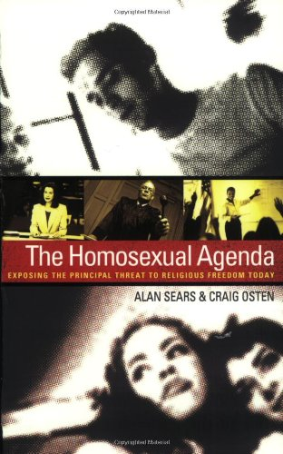 Homosexual Agenda, The: Exposing the Principal Threat to Religious Freedom Today