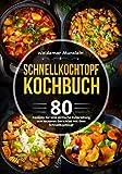 Schnellkochtopf Kochbuch: 80 Rez...