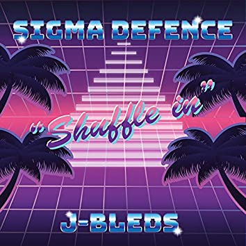 Shuffle In (feat. Sigma Defence)