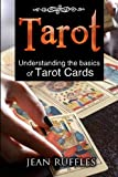 Tarot: Understanding The Basics of Tarot (Online Tarot,Tarot Spreads,Free Tarot)