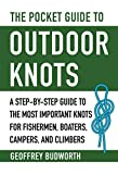 The Pocket Guide to Outdoor Knots: A Step-By-Step Guide to the Most Important Knots for Fishermen, Boaters,...