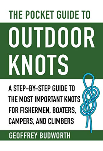 The Pocket Guide to Outdoor Knots: A Step-By-Step Guide to the Most Important Knots for Fishermen, Boaters, Campers, and Climbers