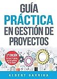 Guía práctica en gestión de proyectos : Incluye varias plantillas editables para descargar