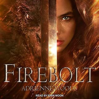 Firebolt     Dragonian Series, Book 1              By:                                                                                                                                 Adrienne Woods                               Narrated by:                                                                                                                                 Erin Moon                      Length: 10 hrs and 37 mins     25 ratings     Overall 4.4