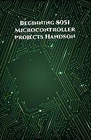Beginning 8051 Microcontroller projects Handson: Edge Avoiding Robot, Attendance System, Line Follower Robot, Stepper Motor and Servo Motor, ESP32 BLE Server, Blinking a LED