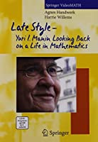 Late Stykle-Yuri I. Manin: Looking Back on a Life in Mathematics [DVD]