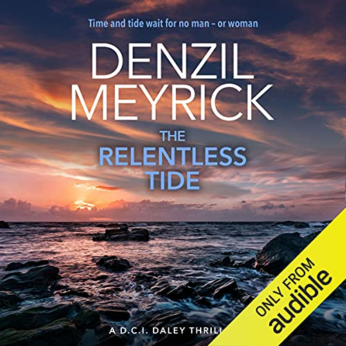 The Relentless Tide: A D.C.I. Daley Thriller, Book 6