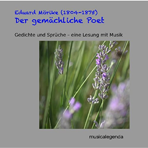 Der gemächliche Poet                   By:                                                                                                                                 Eduard Mörike                               Narrated by:                                                                                                                                 Angelina Geisler,                                                                                        Martin Heckmann,                                                                                        Anette Steigmann                      Length: 57 mins     Not rated yet     Overall 0.0