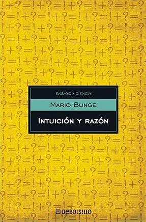 Intuicion y Razon (Spanish Edition) by Mario Bunge