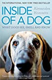 Inside of a Dog: What Dogs See, Smell, and Know by Alexandra Horowitz (2-Feb-2012) Paperback