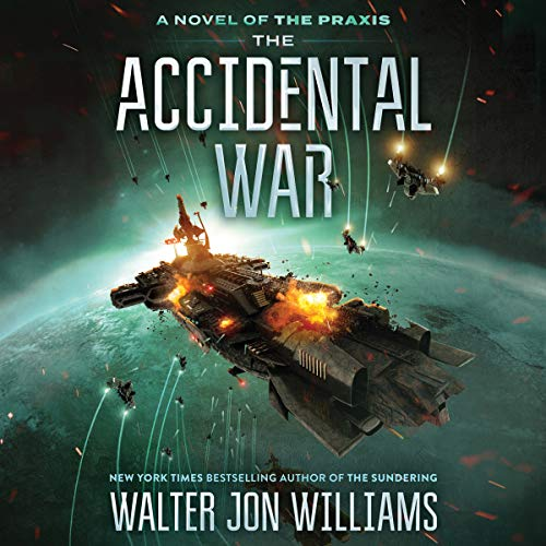 The Accidental War     A Novel of the Praxis              By:                                                                                                                                 Walter Jon Williams                               Narrated by:                                                                                                                                 David Drummond                      Length: 12 hrs and 49 mins     8 ratings     Overall 4.8