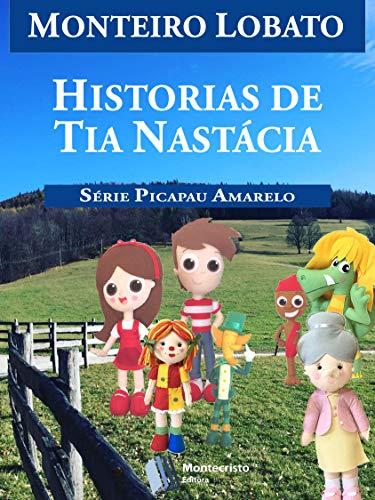 Histórias de Tia Nastacia (Série Picapau Amarelo Livro 15)