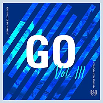 Go, Vol. 3 (Live from the GO Conference at Southeastern Seminary)