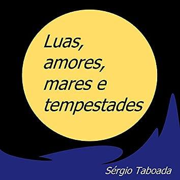 Luas, Amores, Mares e Tempestades